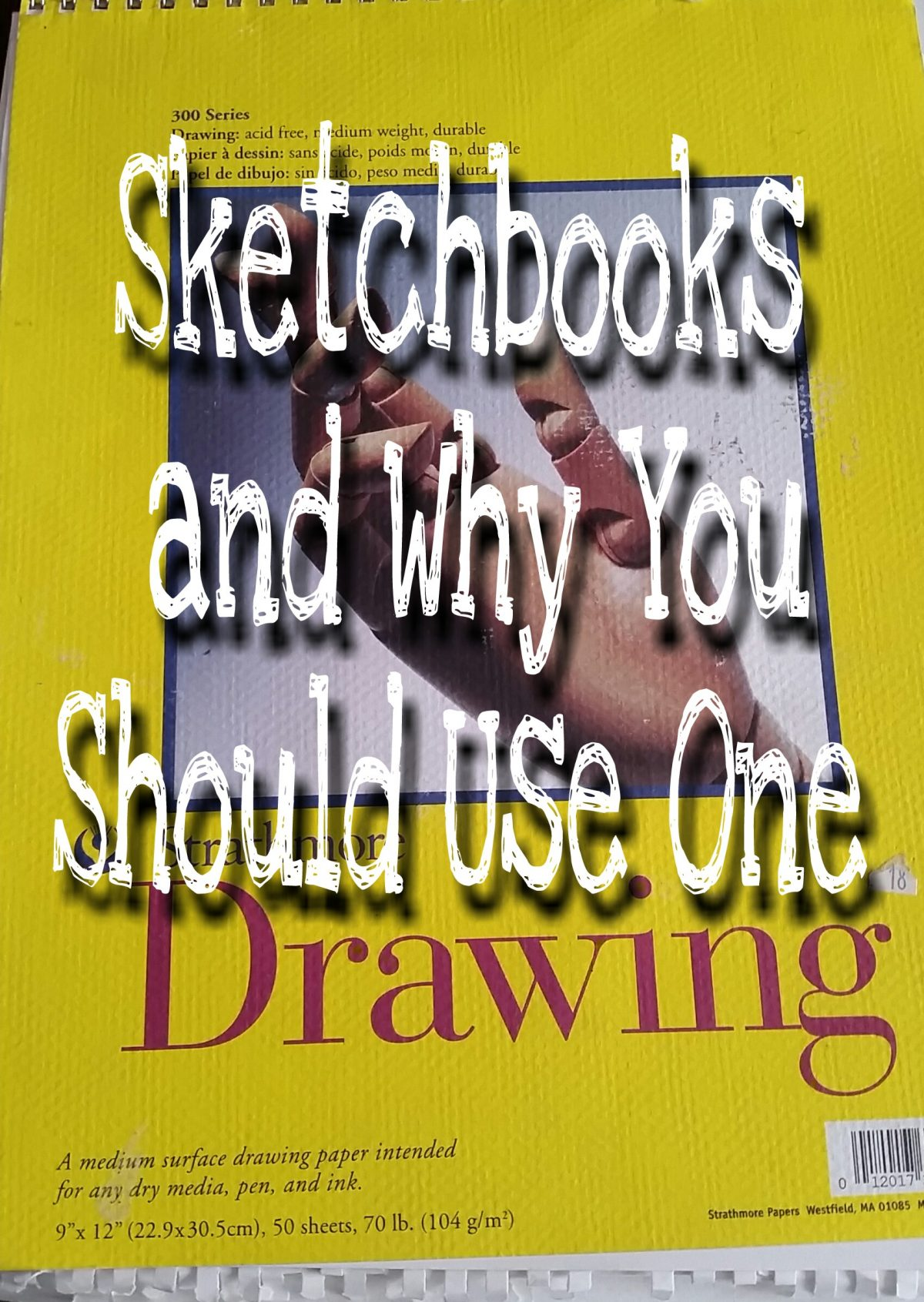 Sketchbooks and Why You Should Keep One