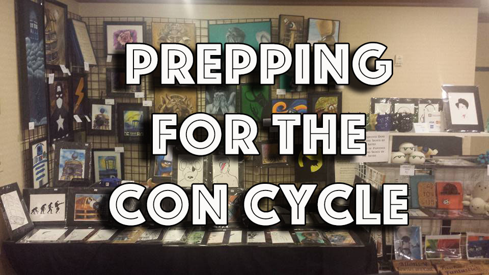 Prepping for the Con Cycle